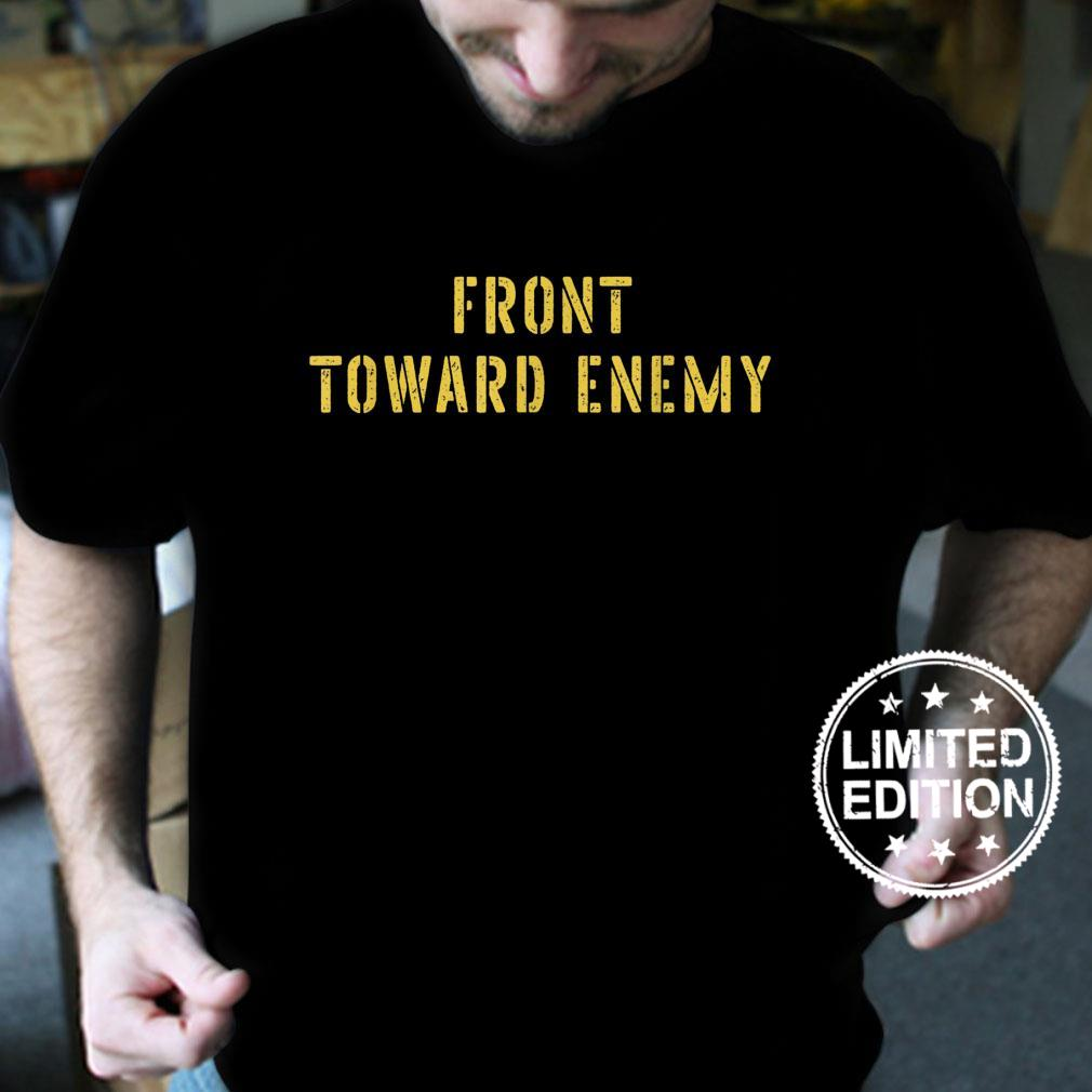 Vintage Front Toward Enemy Military Quote Front Toward Enemy Shirt
