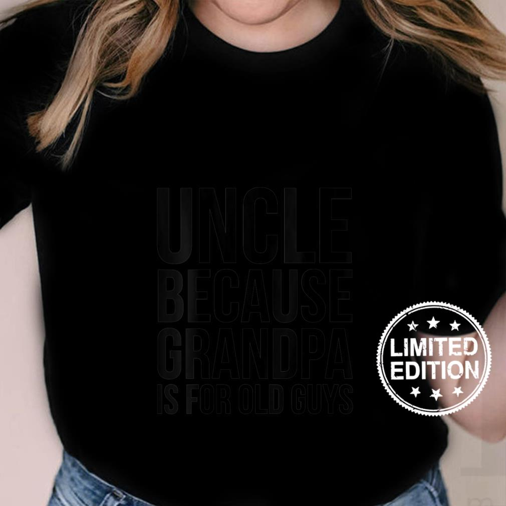 Womens Uncle Because Grandpa Is For Old Guys Shirt ladies tee