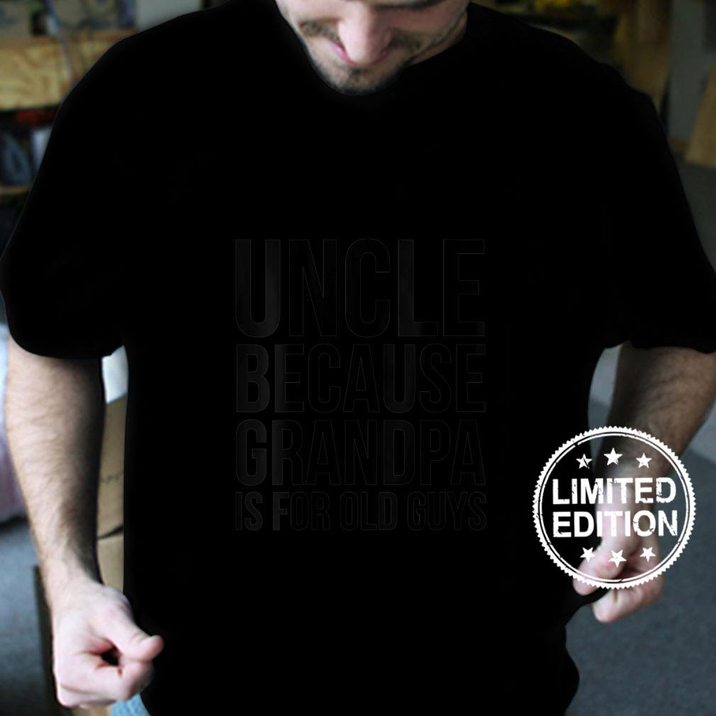 Womens Uncle Because Grandpa Is For Old Guys Shirt